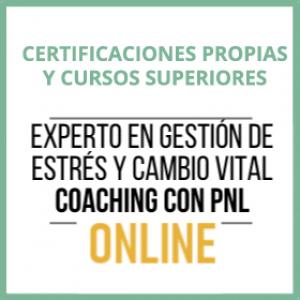 """Curso de coaching con PNL online """"Experto en Gestión del Estrés y Cambio Vital"""""""